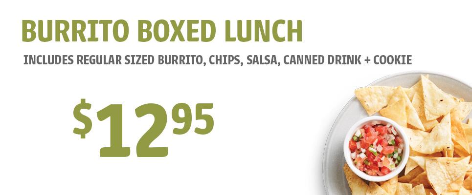 Burrito Boxed Lunch - $12.95